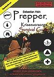 Prepper, Krisenvorsorge, Survival Guide: Bereit zum Überleb