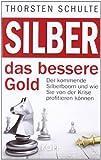 Silber – das bessere Gold: Der kommende Silberboom und wie Sie von der Krise profitieren kö