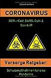 Coronavirus, Vorsorge Ratgeber:: Schutzmaßnahmen für eine Pandem