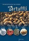 Tartuffli: Alte Kartoffelsorten neu entdec