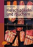 Fleisch pökeln und räuchern: Von Schinken bis Spareribs (Selbermachen)