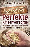 Perfekte Krisenvorsorge: Überleben, wenn Geld wertlos wird und die Geschäfte leer sind ( 21. November 2012 )